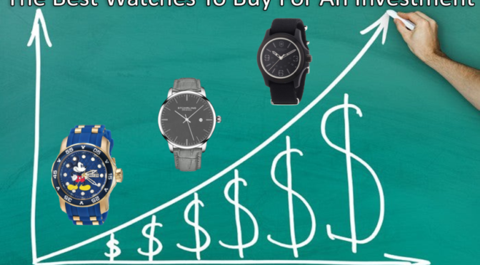 Finding the Best Watch to Buy For an Investment